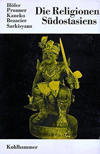 Die Religionen Sudostasiens (Die Religionen der Menschheit: Hofer, Andras; Prunner,