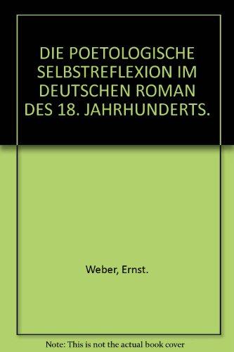 DIE POETOLOGISCHE SELBSTREFLEXION IM DEUTSCHEN ROMAN DES 18. JAHRHUNDERTS Zur Theorie und Praxis ...