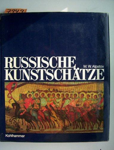 Russische Kunstschatze: Alpatov, M.w.