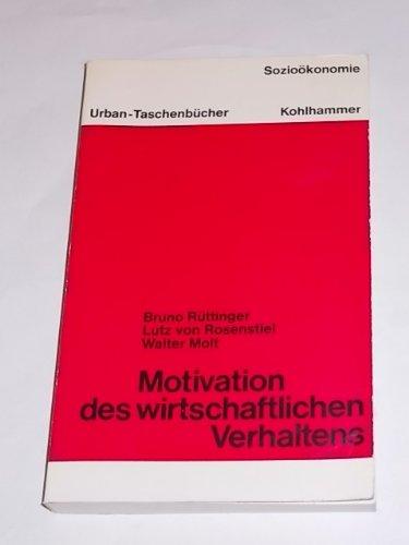 9783170018006: Motivation des wirtschaftlichen Verhaltens. Sozioökonomie 4