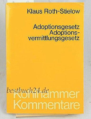 9783170040212: Adoptionsgesetz, Adoptionsvermittlungsgesetz. Kommentar