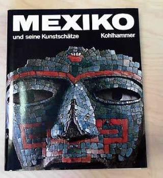 Mexiko und seine Kunstschätze: Ramirez Vasquez, Pedro: