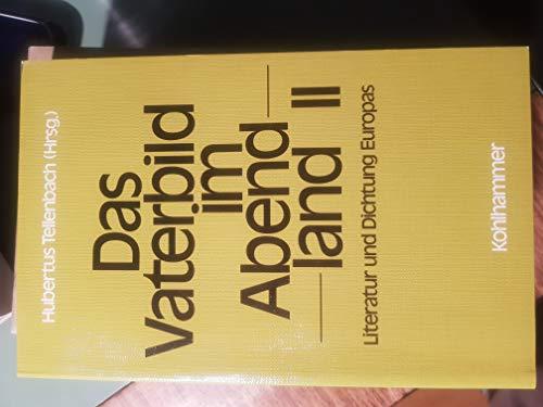 9783170046771: Das Vaterbild im Abendland II. Literatur und Dicht