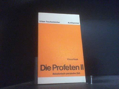 Die Profeten - Band II: Babylonisch-persische Zeit (Urban-Taschenb?cher (Nr. 281)): n/a