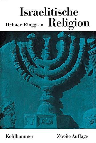 Israelitische Religion (Die Religionen der Menschheit) (German Edition) (3170049666) by Ringgren, Helmer