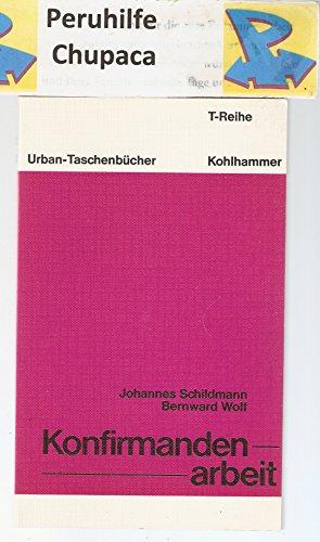 9783170050549: Konfirmandenarbeit: Analyse und Konzeption (Kohlhammer Urban-Taschenbucher ; Bd. 646. T-Reihe) (German Edition)
