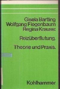 9783170054462: Reizüberflutung.. Theorie und Praxis.