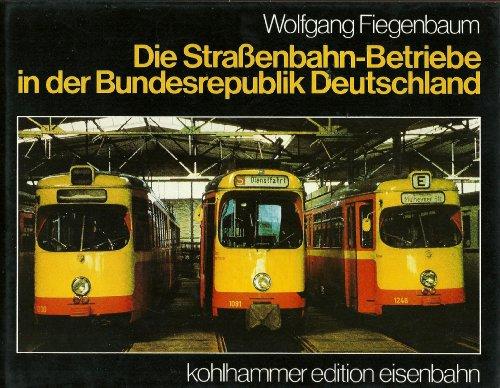 9783170070707: Die Strassenbahn-Betriebe in der Bundesrepublik Deutschland (Kohlhammer Edition Eisenbahn)