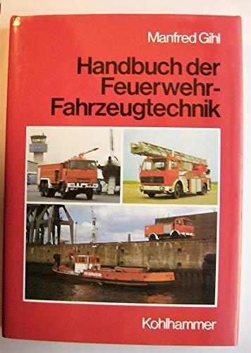 9783170070967: Handbuch der Feuerwehr-Fahrzeugtechnik