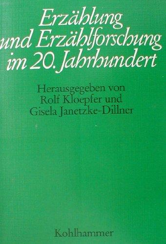 ERZÄHLUNG UND ERZÄHLFORSCHUNG IM 20. JAHRHUNDERT: Kloepfer, Rolf / Gisela Janetzke-Dillner (Hrsg.)