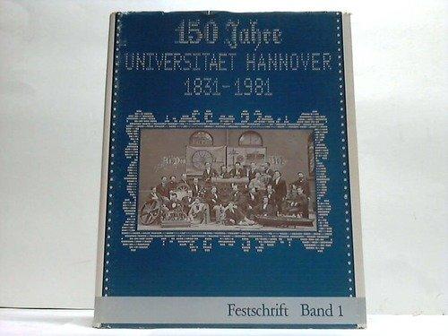 9783170073227: Universität Hannover 1831-1981: Festschrift zum 150jährigen Bestehen der Universität Hannover