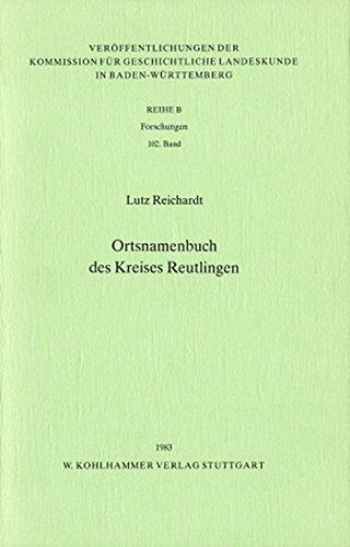 9783170079717: Ortsnamenbuch des Kreises Reutlingen (Ver�ffentlichungen der Kommission f�r geschichtliche Landeskunde in Baden-W�rttemberg. Reihe B, Forschungen)
