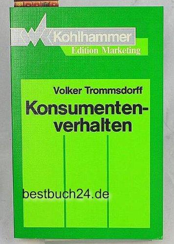 Konsumentenverhalten: Trommsdorff, Volker