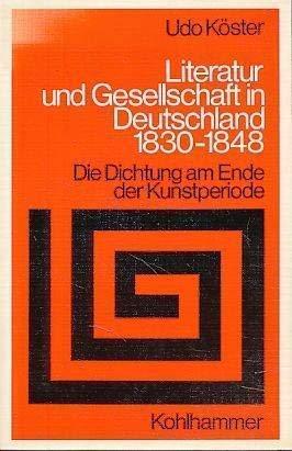 9783170083592: Literatur und Gesellschaft in Deutschland 1830-1848: Die Dichtung am Ende der Kunstperiode (Sprache und Literatur)