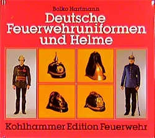 9783170085732: Deutsche Feuerwehruniformen und Helme