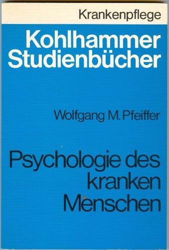 9783170088047: Psychologie des kranken Menschen. Studienbuch für Krankenschwestern, Krankenpfleger und medizinisch-technische Assistentinnen