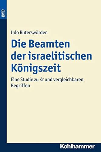 Die Beamten der israelitischen Königszeit: Udo Rüterswörden