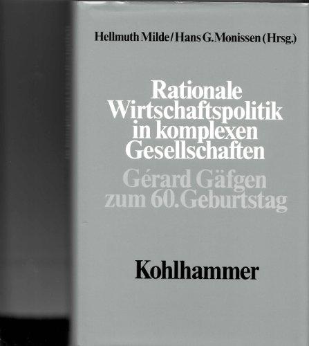 9783170088283: Rationale Wirtschaftspolitik in komplexen Gesellschaften: Gérard Gäfgen zum 60. Geburtstag