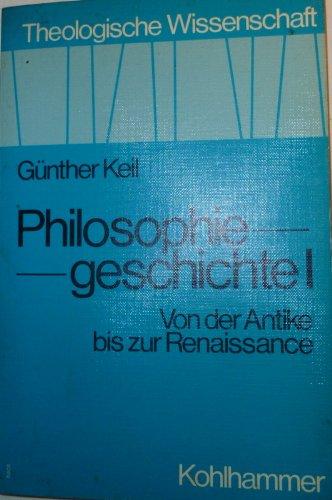 Theologische Wissenschaft, Bd.14/1, Philosophiegeschichte I - Von: Günther Keil