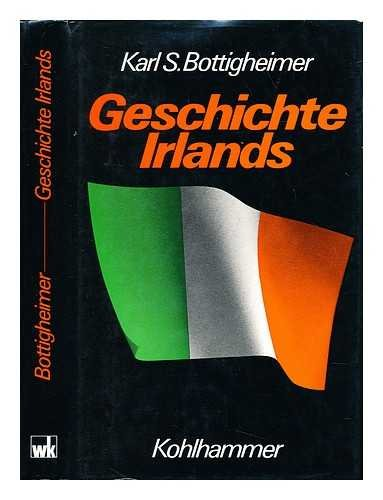 Geschichte Irlands: Bottigheimer, Karl S.