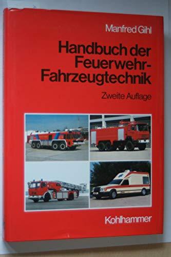 9783170090392: Handbuch der Feuerwehr-Fahrzeugtechnik