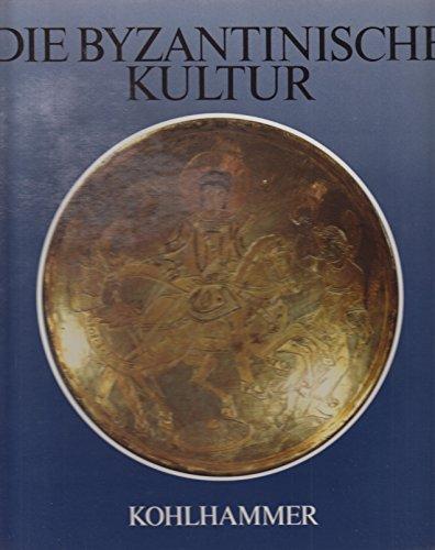 Die byzantinische Kultur - Winkelmann, Friedhelm