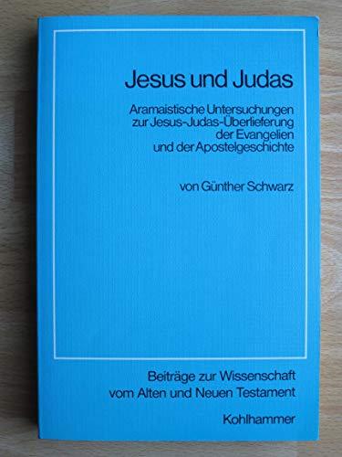 9783170096639: Jesus und Judas. Aramaistische Untersuchungen zur Jesus-Judas-Überlieferung der Evangelien und der Apostelgeschichte
