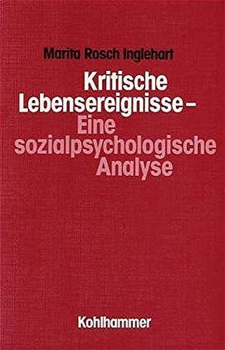 9783170098145: Kritische Lebensereignisse. Eine sozialpsychologische Perspektive.