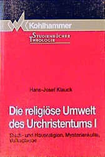 9783170103122: Die religiöse Umwelt des Urchristentums I: Stadt- und Hausreligion, Mysterienkulte, Volksglaube