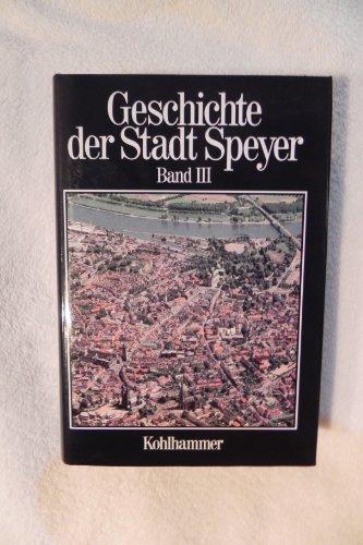 9783170104907: Geschichte der Stadt Speyer. Band III.
