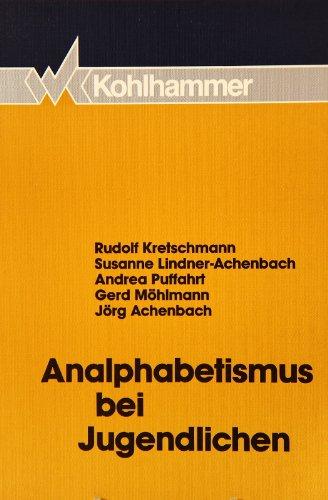 9783170105546: Analphabetismus bei Jugendlichen: Ursachen, Erscheinungsformen, Hilfen (German Edition)
