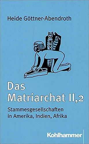 9783170105683: Das Matriarchat, Bd.2/2, Stammesgesellschaften in Amerika, Indien, Afrika