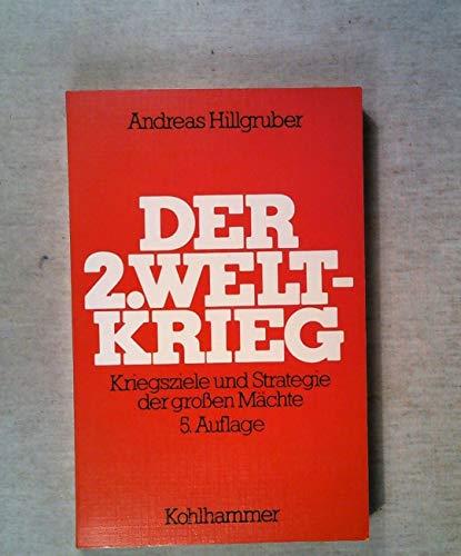 9783170106826: Der Zweite Weltkrieg 1939-1945. Kriegsziele und Strategie der grossen Mächte