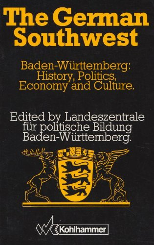 9783170108721: The German Southwest. Baden-Württemberg: History, Politics, Economy and Culture