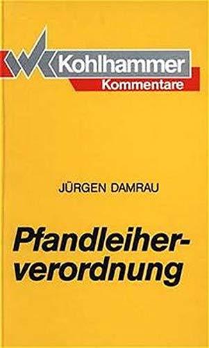9783170109254: Pfandleiherverordnung: Kommentar zur Pfandleiherverordnung und zu den Allgemeinen Geschaftsbedingungen im Pfandkreditgewerbe (Kohlhammer Kommentare) (German Edition)