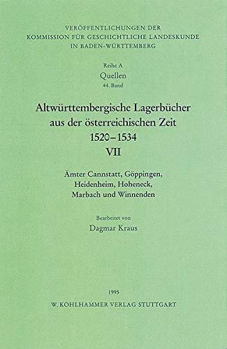 Altwürttembergische Lagerbücher VII aus der österreichischen Zeit 1520 - 1534