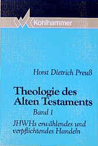 Theologie des Alten Testaments, Band 1 und Band 2. Bd. 1: JHWHs erwählendes und ...