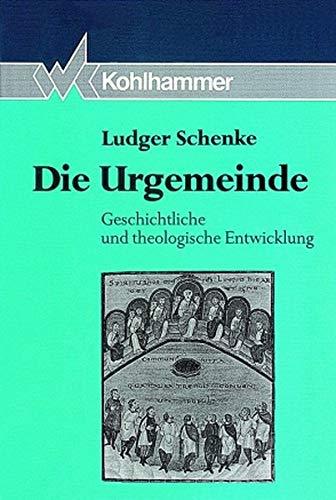 9783170110762: Die Urgemeinde: Geschichtliche und theologische Entwicklung (German Edition)