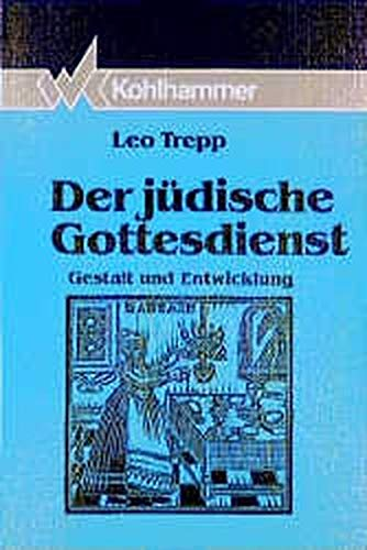 9783170110779: Der jüdische Gottesdienst: Gestalt und Entwicklung