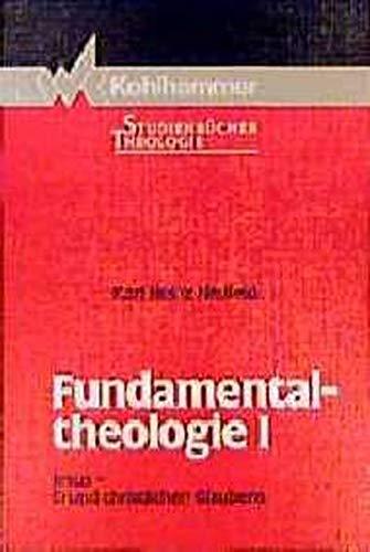9783170111233: Fundamentaltheologie, Bd.1, Jesus, Grund christlichen Glaubens