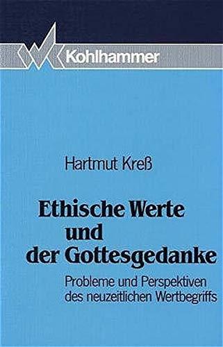 9783170111769: Ethische Werte und der Gottesgedanke: Probleme und Perspektiven des neuzeitlichen Wertbegriffs (German Edition)