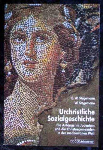 9783170113169: Urchristliche Sozialgeschichte. Die Anfänge im Judentum und die Christusgemeinden in der mediterranen Welt