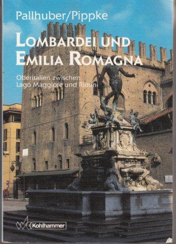 9783170115224: Lombardei und Emilia-Romagna. Oberitalien zwischen Lago Maggiore und Rimini