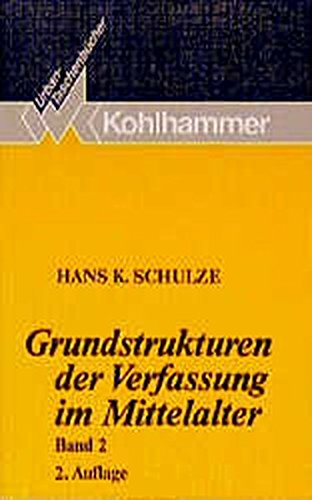 Grundstrukturen der Verfassung im Mittelalter, Bd. 2: K. Schulze, Hans: