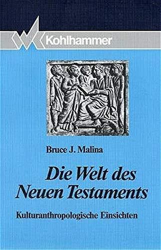 9783170117693: Die Welt des Neuen Testaments: Kulturanthropologische Einsichten