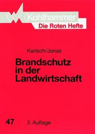 9783170121041: Die Roten Hefte, Bd.47, Brandschutz in der Landwirtschaft