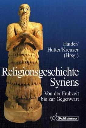 9783170125339: Religionsgeschichte Syriens: Von der Frühzeit bis zur Gegenwart