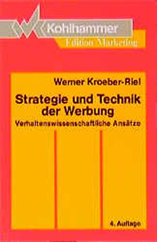 9783170126404: Strategie und Technik der Werbung: verhaltenswissenschaftliche Ansätze