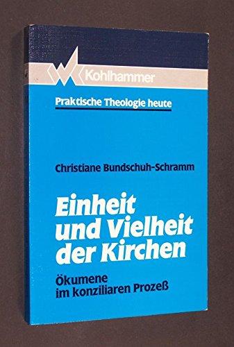 9783170127074: Einheit und Vielheit der Kirchen: Ökumene im konziliaren Prozess (Praktische Theologie heute) (German Edition)