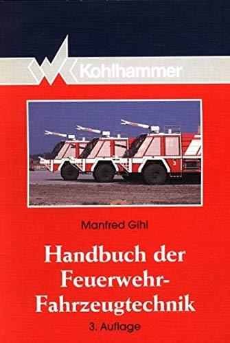 9783170127371: Handbuch der Feuerwehr - Fahrzeugtechnik